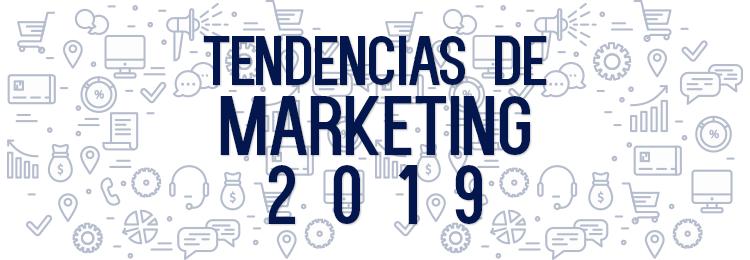 Tendencias en Marketing para 2019