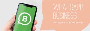 WhatsApp Business, ventajas e inconvenientes para tu negocio